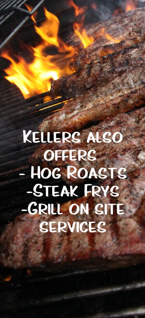 Kellers Iron Skillet also offering Hog roasts, steak frys, and grill on site services